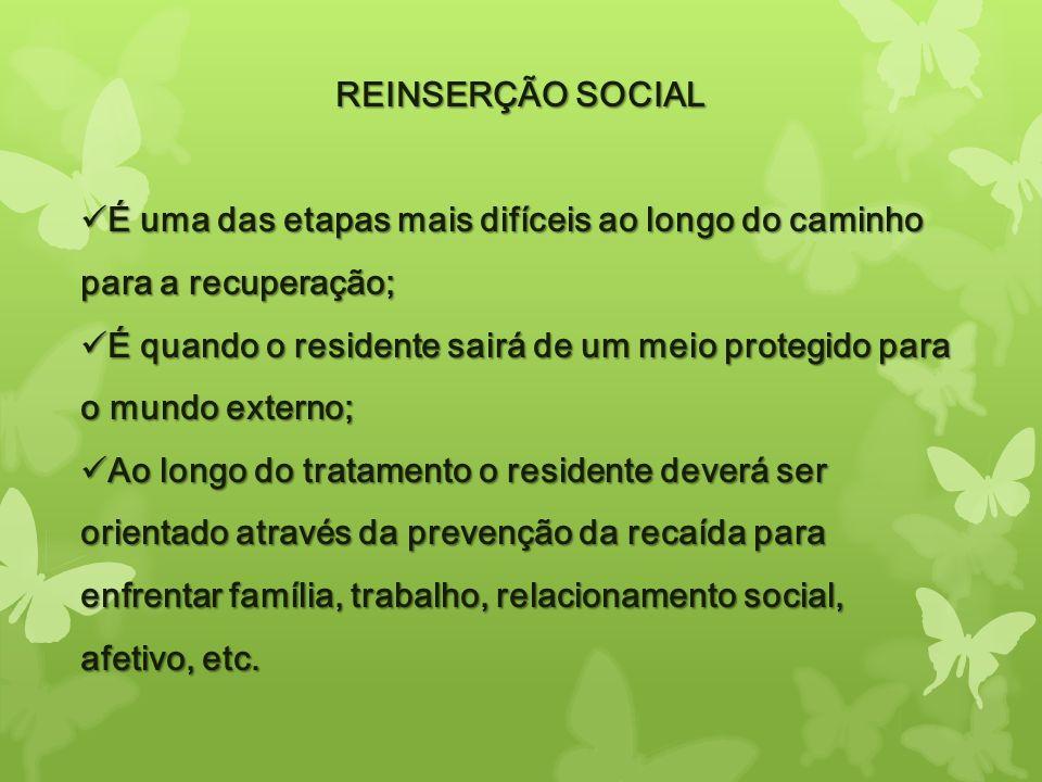 REINSERÇÃO SOCIAL É uma das etapas mais difíceis ao longo do caminho para a recuperação; É uma das etapas mais difíceis ao longo do caminho para a rec