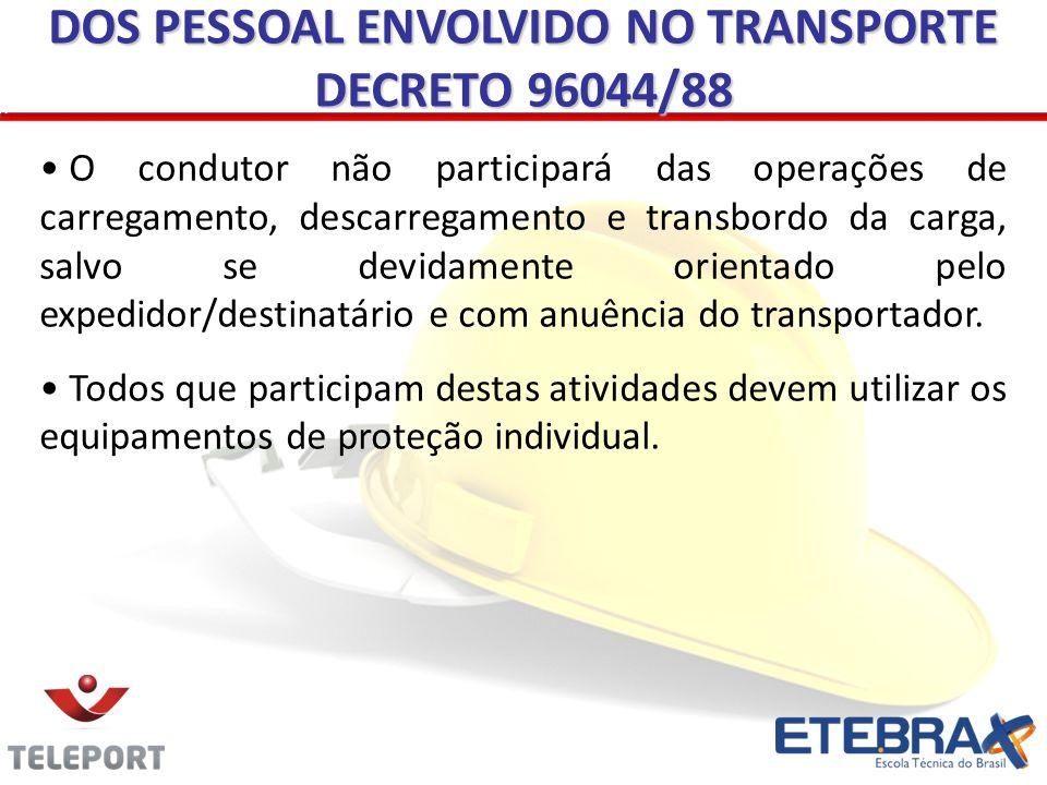 O condutor não participará das operações de carregamento, descarregamento e transbordo da carga, salvo se devidamente orientado pelo expedidor/destina