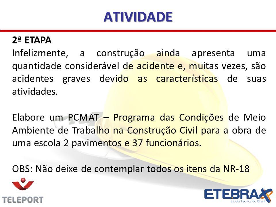 2ª ETAPA Infelizmente, a construção ainda apresenta uma quantidade considerável de acidente e, muitas vezes, são acidentes graves devido as caracterís