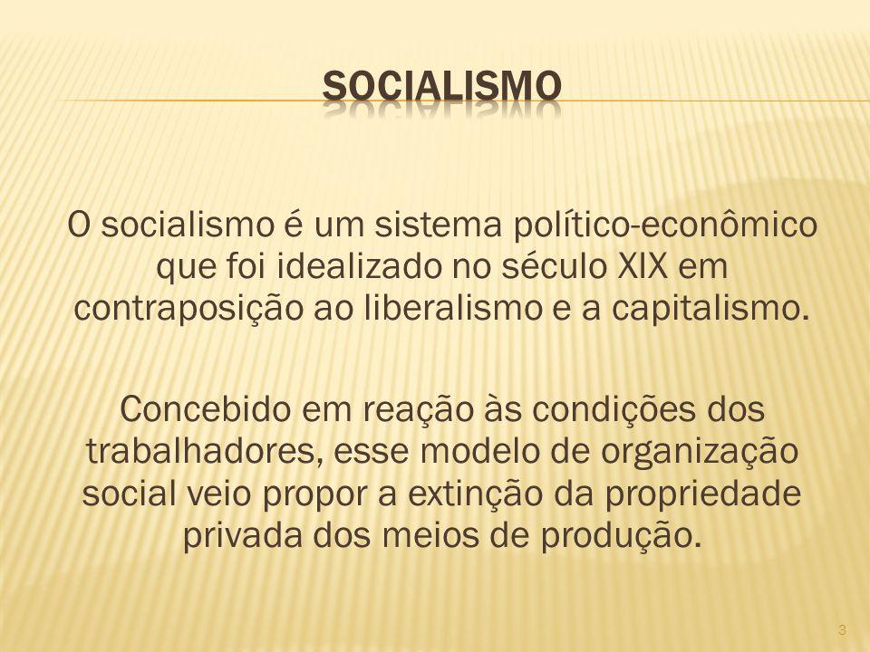 O socialismo é um sistema político-econômico que foi idealizado no século XIX em contraposição ao liberalismo e a capitalismo. Concebido em reação às