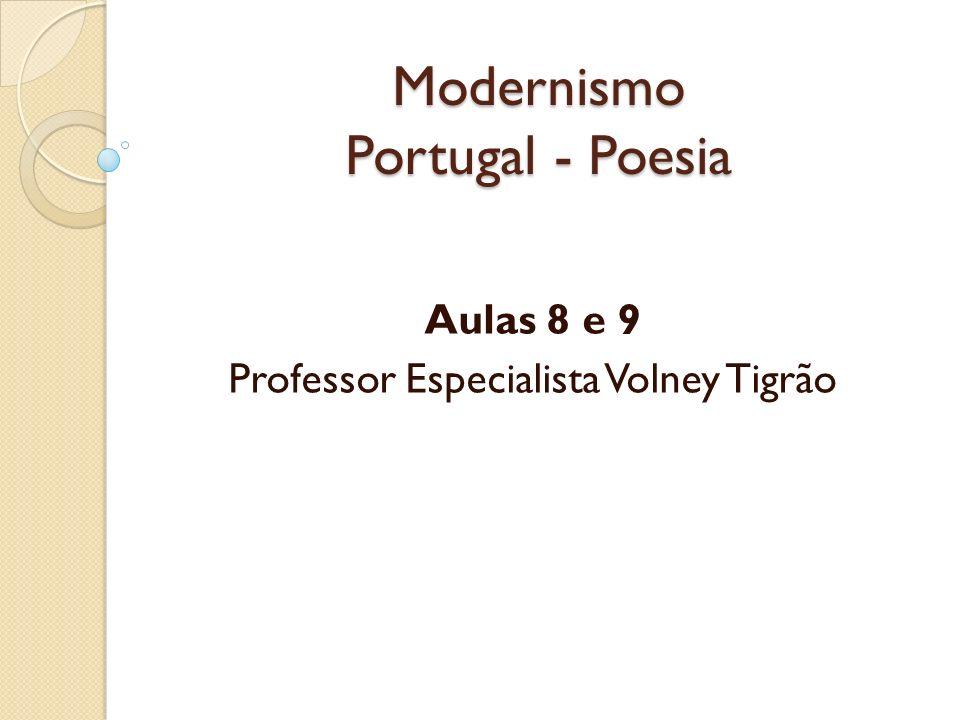 Modernismo Portugal - Poesia Aulas 8 e 9 Professor Especialista Volney Tigrão