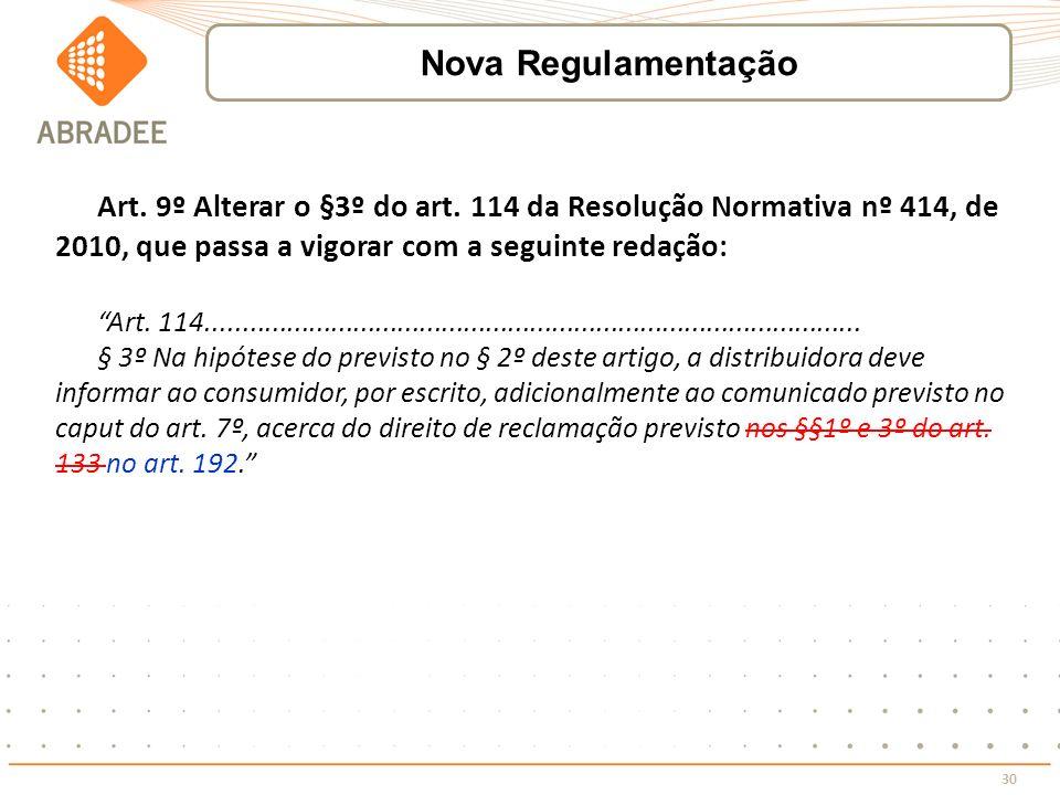 30 Art. 9º Alterar o §3º do art. 114 da Resolução Normativa nº 414, de 2010, que passa a vigorar com a seguinte redação: Art. 114.....................