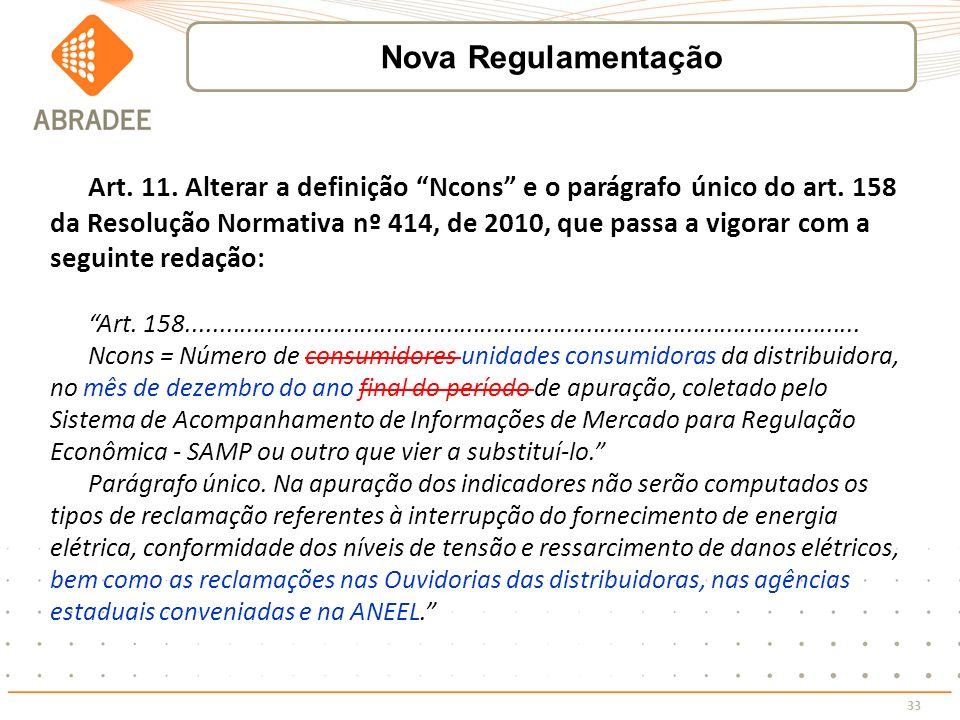 33 Art. 11. Alterar a definição Ncons e o parágrafo único do art. 158 da Resolução Normativa nº 414, de 2010, que passa a vigorar com a seguinte redaç