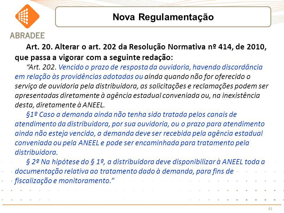 41 Art. 20. Alterar o art. 202 da Resolução Normativa nº 414, de 2010, que passa a vigorar com a seguinte redação: Art. 202. Vencido o prazo de respos