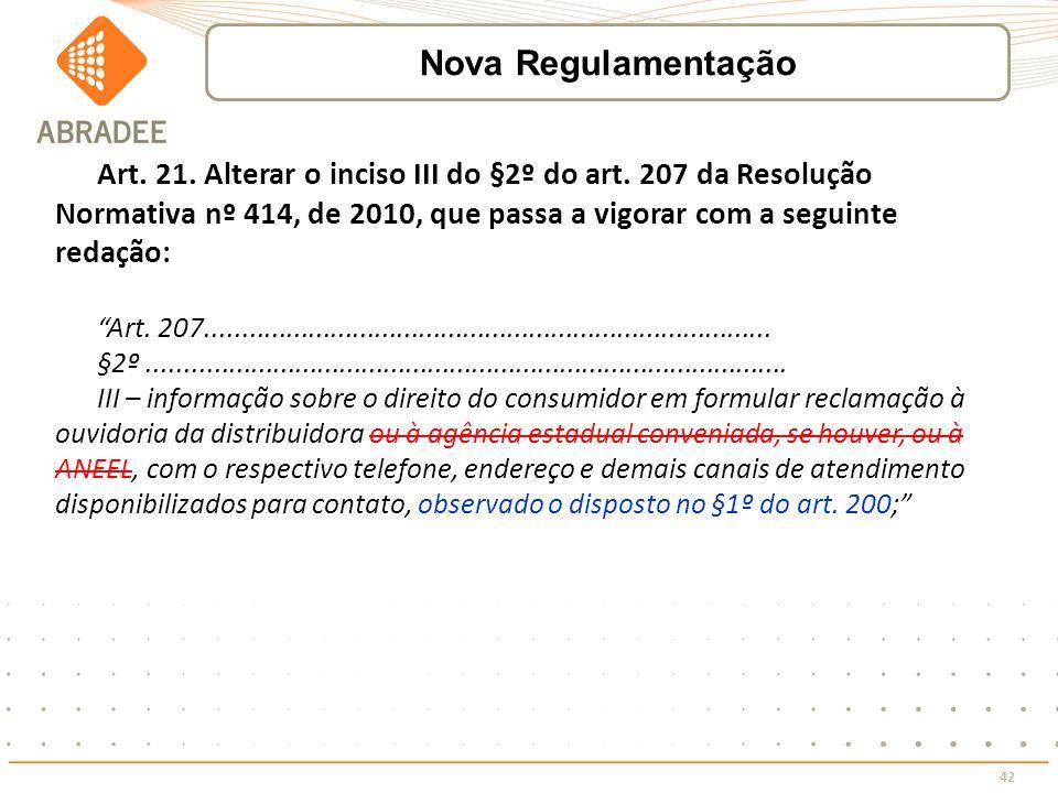 42 Art. 21. Alterar o inciso III do §2º do art. 207 da Resolução Normativa nº 414, de 2010, que passa a vigorar com a seguinte redação: Art. 207......