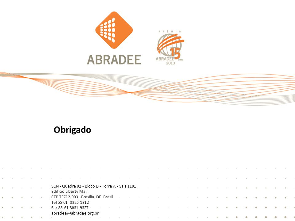 45 Obrigado SCN - Quadra 02 - Bloco D - Torre A - Sala 1101 Edifício Liberty Mall CEP 70712-903 Brasilia DF Brasil Tel 55 61 3326 1312 Fax 55 61 3031-