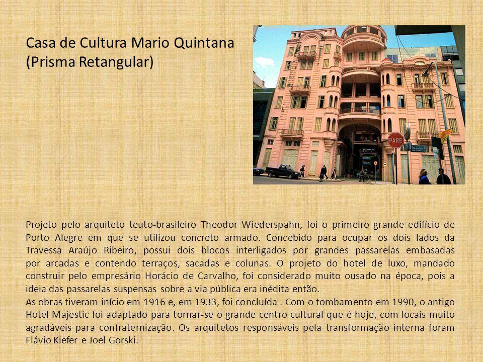 Casa de Cultura Mario Quintana (Prisma Retangular) Projeto pelo arquiteto teuto-brasileiro Theodor Wiederspahn, foi o primeiro grande edifício de Port