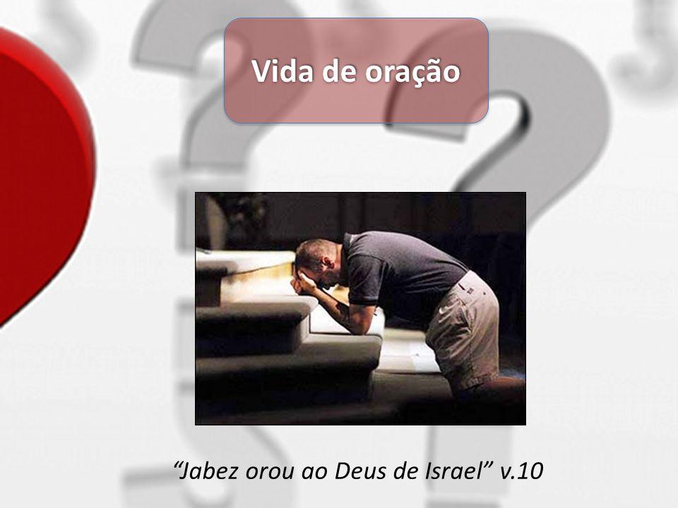 Vida de oração Jabez orou ao Deus de Israel v.10