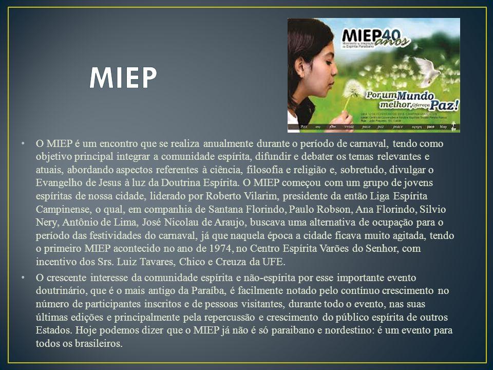 O MIEP é um encontro que se realiza anualmente durante o período de carnaval, tendo como objetivo principal integrar a comunidade espírita, difundir e