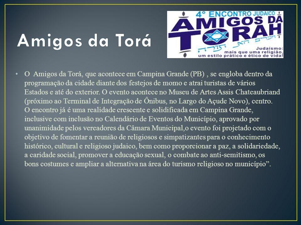 O Amigos da Torá, que acontece em Campina Grande (PB), se engloba dentro da programação da cidade diante dos festejos de momo e atrai turistas de vári