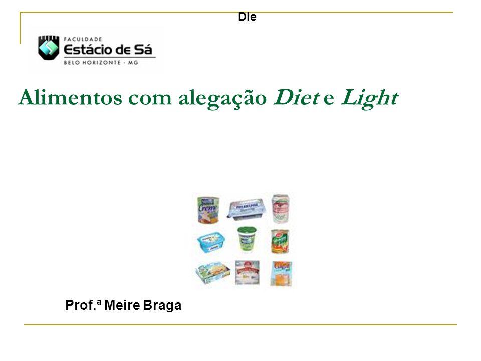 Alimentos com alegação Diet e Light Prof.ª Meire Braga Die