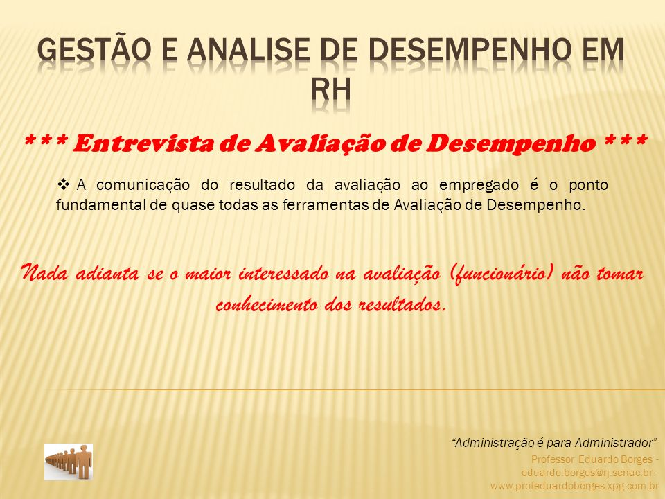 Professor Eduardo Borges - eduardo.borges@rj.senac.br - www.profeduardoborges.xpg.com.br A comunicação do resultado da avaliação ao empregado é o pont