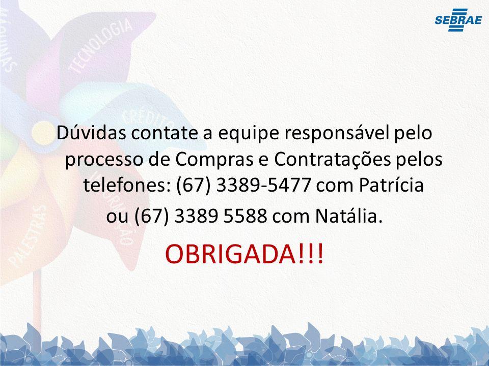 Dúvidas contate a equipe responsável pelo processo de Compras e Contratações pelos telefones: (67) 3389-5477 com Patrícia ou (67) 3389 5588 com Natália.
