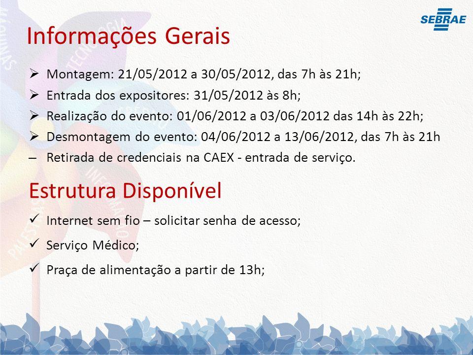 Montagem: 21/05/2012 a 30/05/2012, das 7h às 21h; Entrada dos expositores: 31/05/2012 às 8h; Realização do evento: 01/06/2012 a 03/06/2012 das 14h às 22h; Desmontagem do evento: 04/06/2012 a 13/06/2012, das 7h às 21h – Retirada de credenciais na CAEX - entrada de serviço.