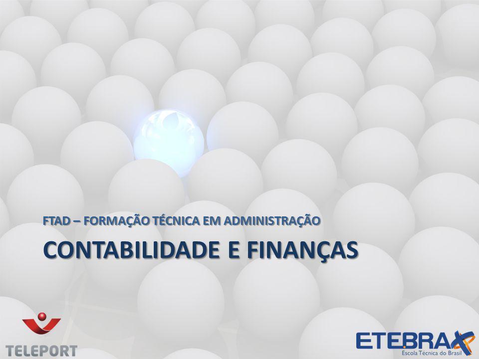 CONTABILIDADE E FINANÇAS FTAD – FORMAÇÃO TÉCNICA EM ADMINISTRAÇÃO
