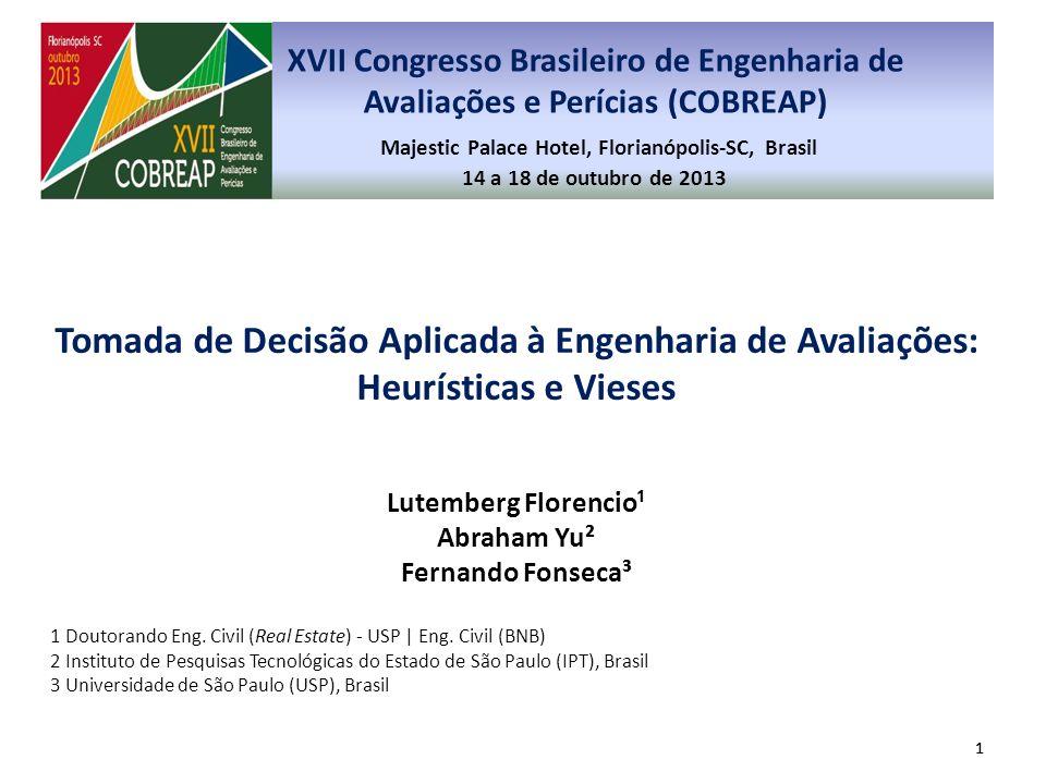 Lutemberg Florencio¹ Abraham Yu² Fernando Fonseca³ 1 Doutorando Eng. Civil (Real Estate) - USP | Eng. Civil (BNB) 2 Instituto de Pesquisas Tecnológica