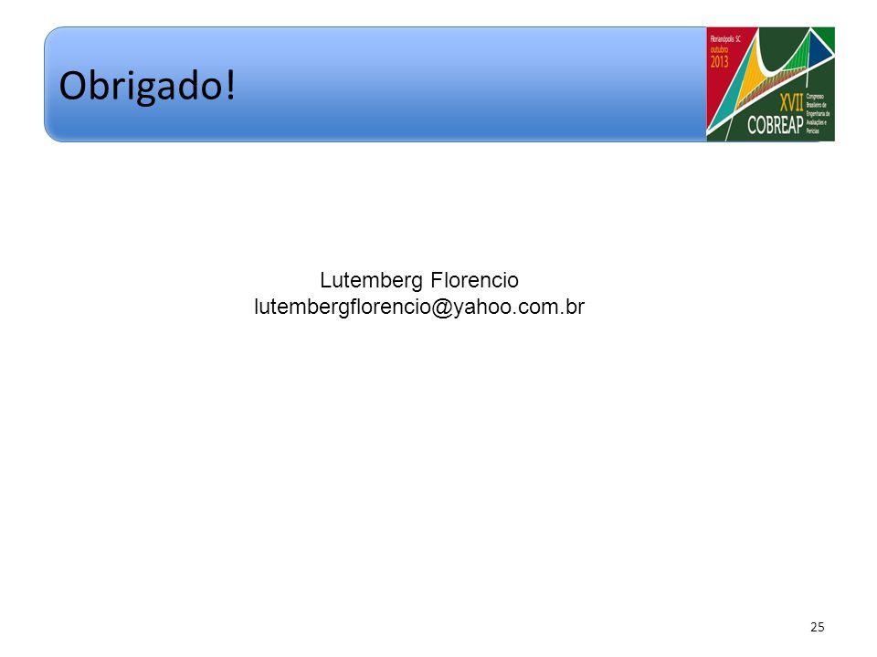 25 Obrigado! Lutemberg Florencio lutembergflorencio@yahoo.com.br