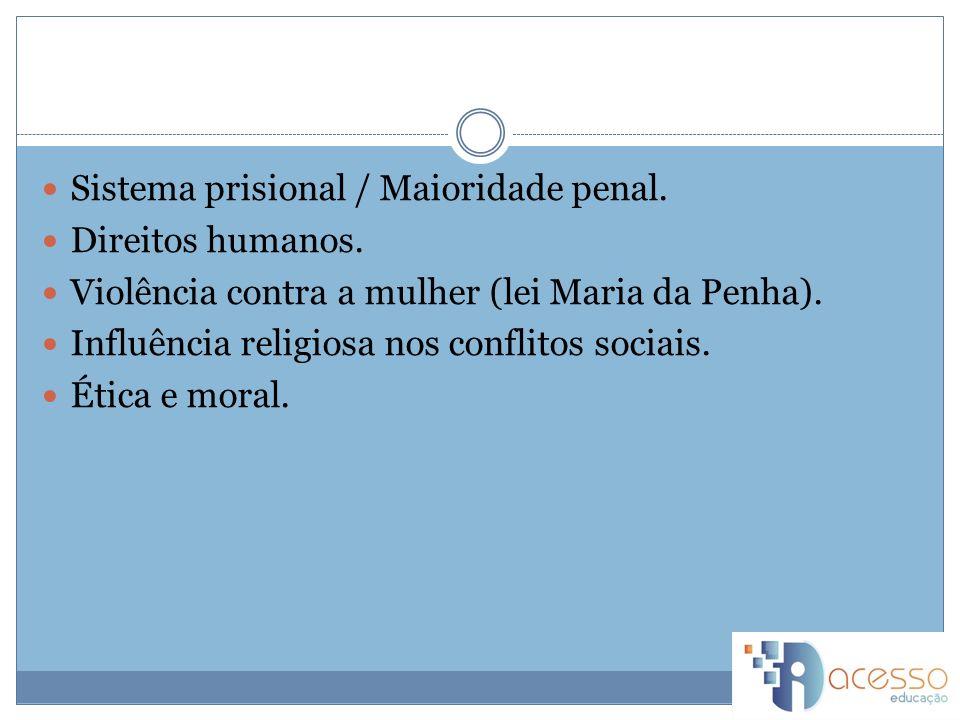 Sistema prisional / Maioridade penal.Direitos humanos.