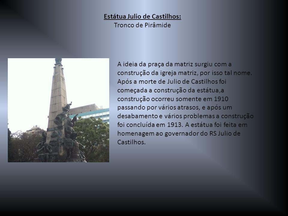 A ideia da praça da matriz surgiu com a construção da igreja matriz, por isso tal nome. Após a morte de Julio de Castilhos foi começada a construção d