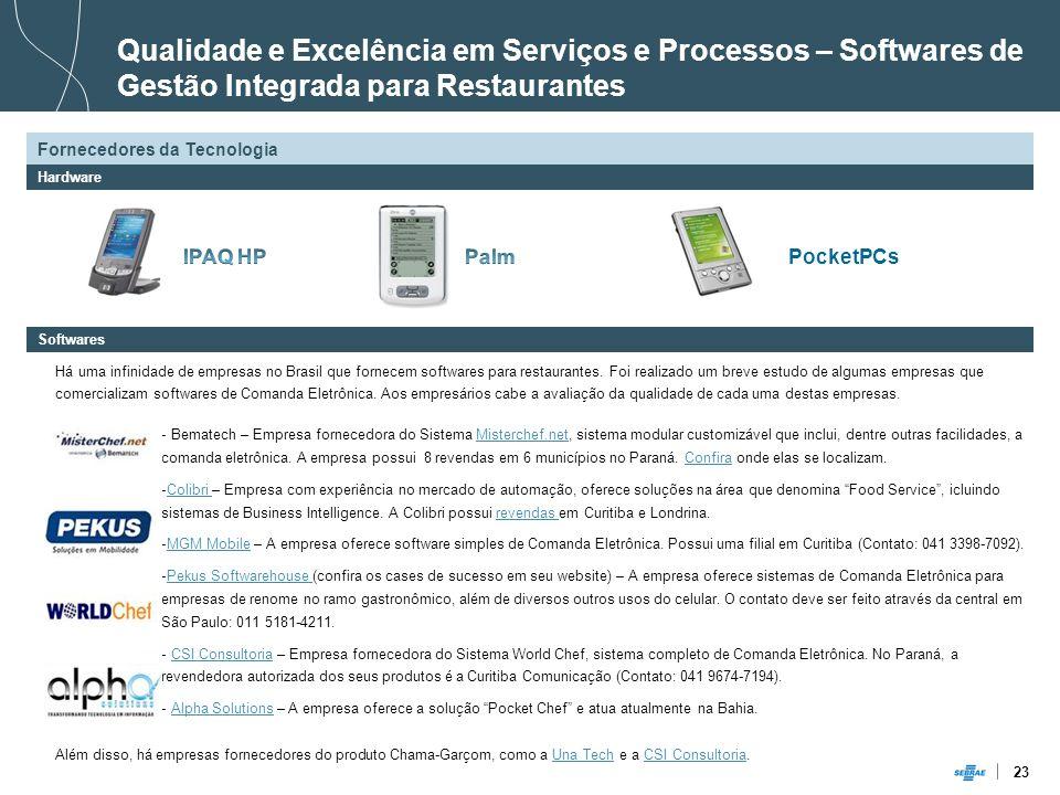 23 Qualidade e Excelência em Serviços e Processos – Softwares de Gestão Integrada para Restaurantes PocketPCs Há uma infinidade de empresas no Brasil