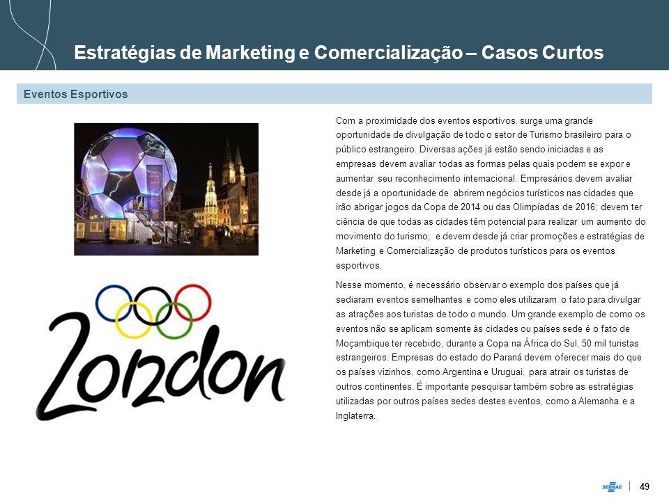49 Eventos Esportivos Com a proximidade dos eventos esportivos, surge uma grande oportunidade de divulgação de todo o setor de Turismo brasileiro para