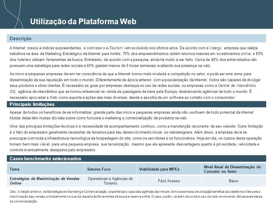 59 Utilização da Plataforma Web Descrição A Internet cresce a índices surpreendentes, e com isso o e-Tourism vem evoluindo nos últimos anos. De acordo