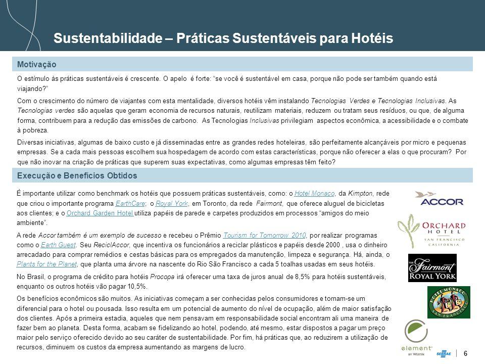 6 Sustentabilidade – Práticas Sustentáveis para Hotéis Motivação Execução e Benefícios Obtidos O estímulo às práticas sustentáveis é crescente. O apel