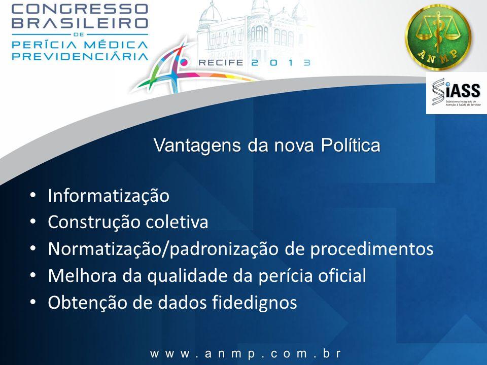 Vantagens da nova Política Informatização Construção coletiva Normatização/padronização de procedimentos Melhora da qualidade da perícia oficial Obten