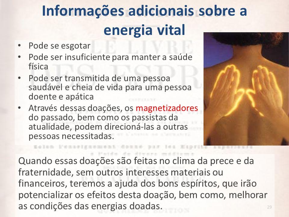 Informações adicionais sobre a energia vital Pode se esgotar Pode ser insuficiente para manter a saúde física Pode ser transmitida de uma pessoa saudá