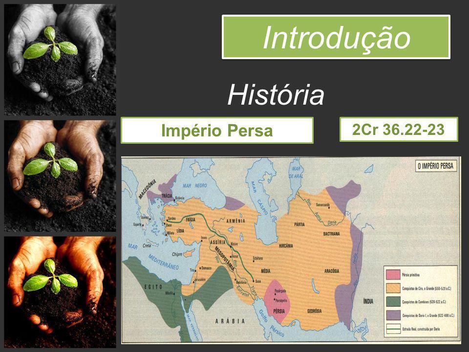Introdução História Império Persa 2Cr 36.22-23