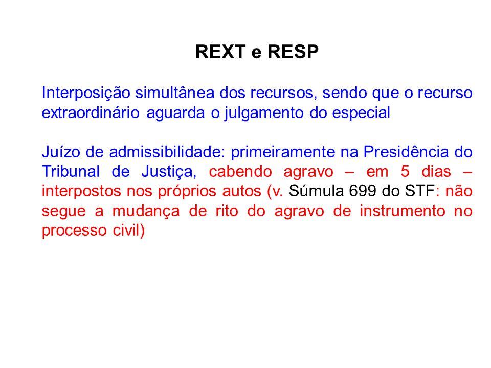 REXT e RESP Interposição simultânea dos recursos, sendo que o recurso extraordinário aguarda o julgamento do especial Juízo de admissibilidade: primei