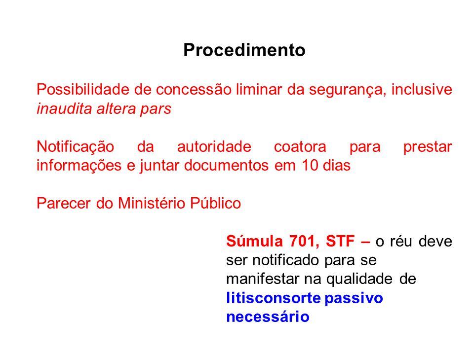Procedimento Possibilidade de concessão liminar da segurança, inclusive inaudita altera pars Notificação da autoridade coatora para prestar informaçõe