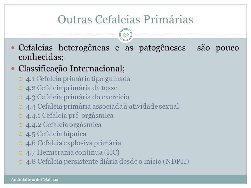 Outras Cefaleias Primárias Cefaleias heterogêneas e as patogêneses são pouco conhecidas; Classificação Internacional; 4.1 Cefaleia primária tipo guina