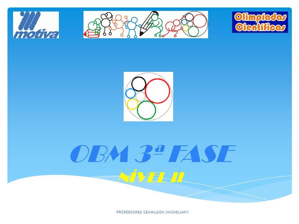 OBM 3ª FASE NÍVEL II PROFESSORES GENAILSON /MICHELIANY