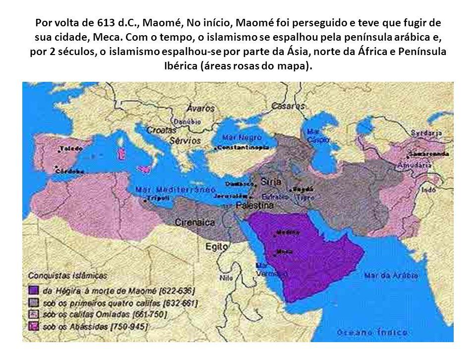 Por volta de 613 d.C., Maomé, No início, Maomé foi perseguido e teve que fugir de sua cidade, Meca. Com o tempo, o islamismo se espalhou pela penínsul
