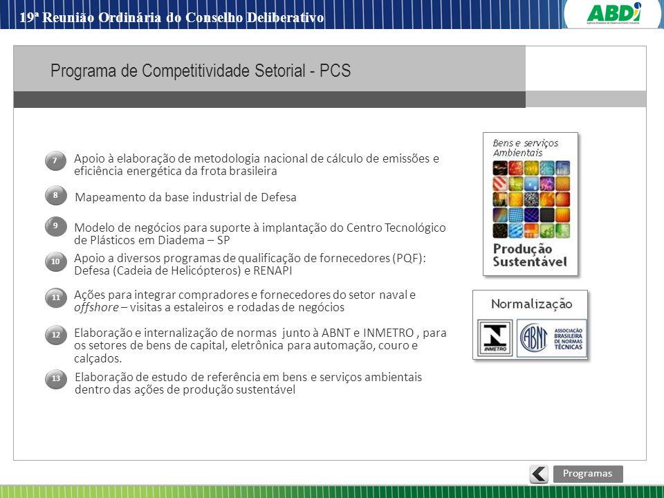 12 Modelo de negócios para suporte à implantação do Centro Tecnológico de Plásticos em Diadema – SP Ações para integrar compradores e fornecedores do