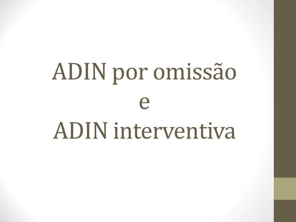 ADIN por omissão e ADIN interventiva