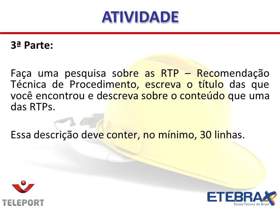 3ª Parte: Faça uma pesquisa sobre as RTP – Recomendação Técnica de Procedimento, escreva o título das que você encontrou e descreva sobre o conteúdo q