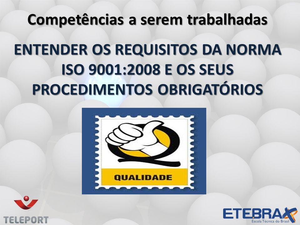 ENTENDER OS REQUISITOS DA NORMA ISO 9001:2008 E OS SEUS PROCEDIMENTOS OBRIGATÓRIOS ENTENDER OS REQUISITOS DA NORMA ISO 9001:2008 E OS SEUS PROCEDIMENT