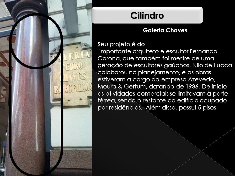 CilindroCilindro Galeria Chaves Seu projeto é do importante arquiteto e escultor Fernando Corona, que também foi mestre de uma geração de escultores g