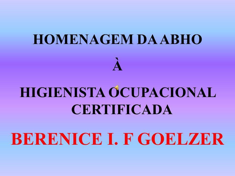 HOMENAGEM DA ABHO À HIGIENISTA OCUPACIONAL CERTIFICADA BERENICE I. F GOELZER