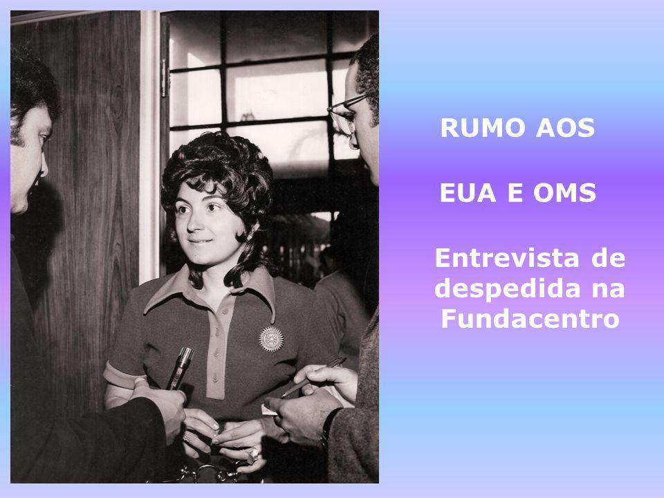 RUMO AOS EUA E OMS Entrevista de despedida na Fundacentro