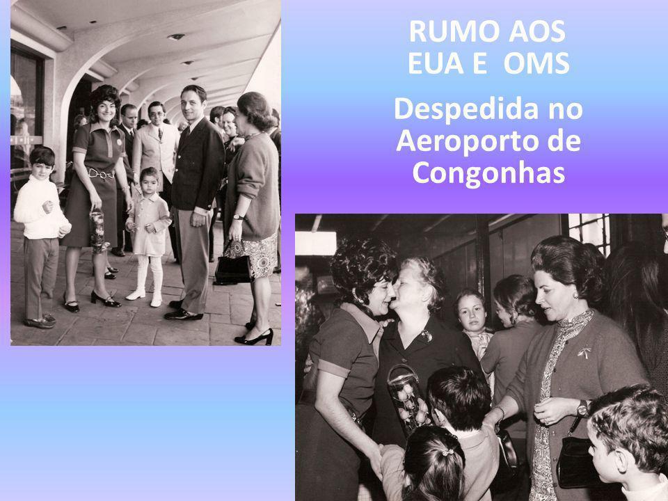 RUMO AOS EUA E OMS Despedida no Aeroporto de Congonhas