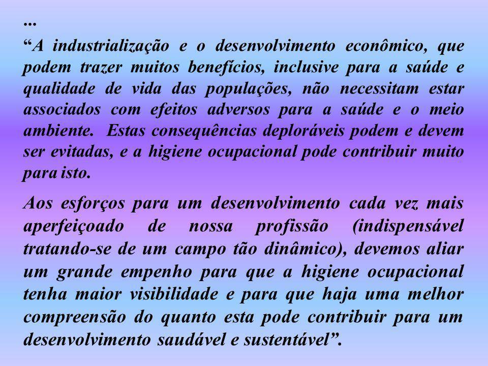 ... A industrialização e o desenvolvimento econômico, que podem trazer muitos benefícios, inclusive para a saúde e qualidade de vida das populações, n