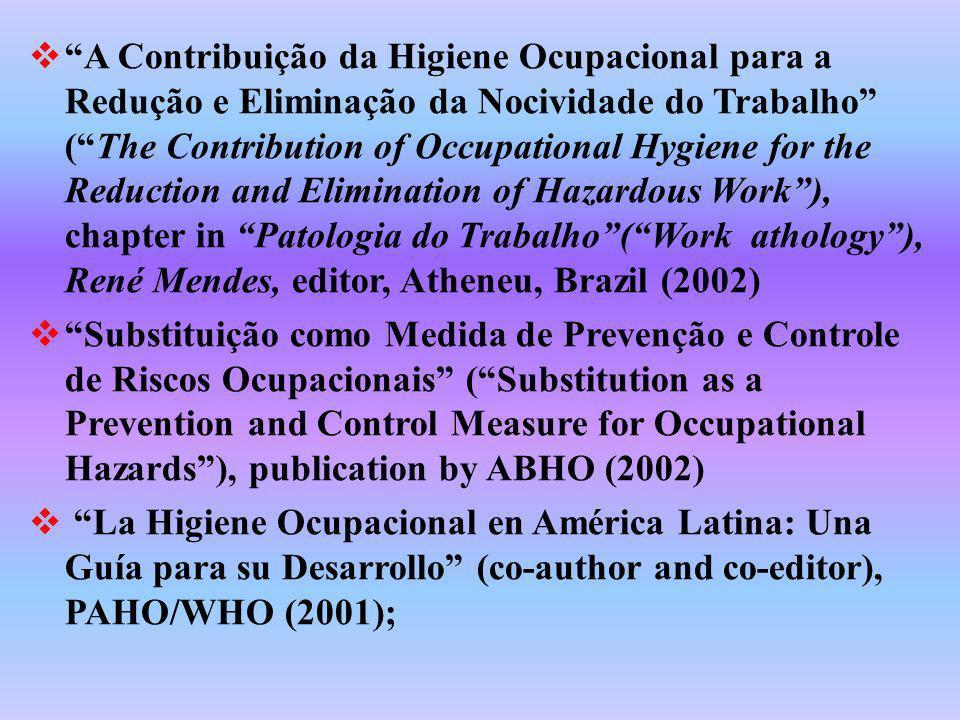 A Contribuição da Higiene Ocupacional para a Redução e Eliminação da Nocividade do Trabalho (The Contribution of Occupational Hygiene for the Reductio