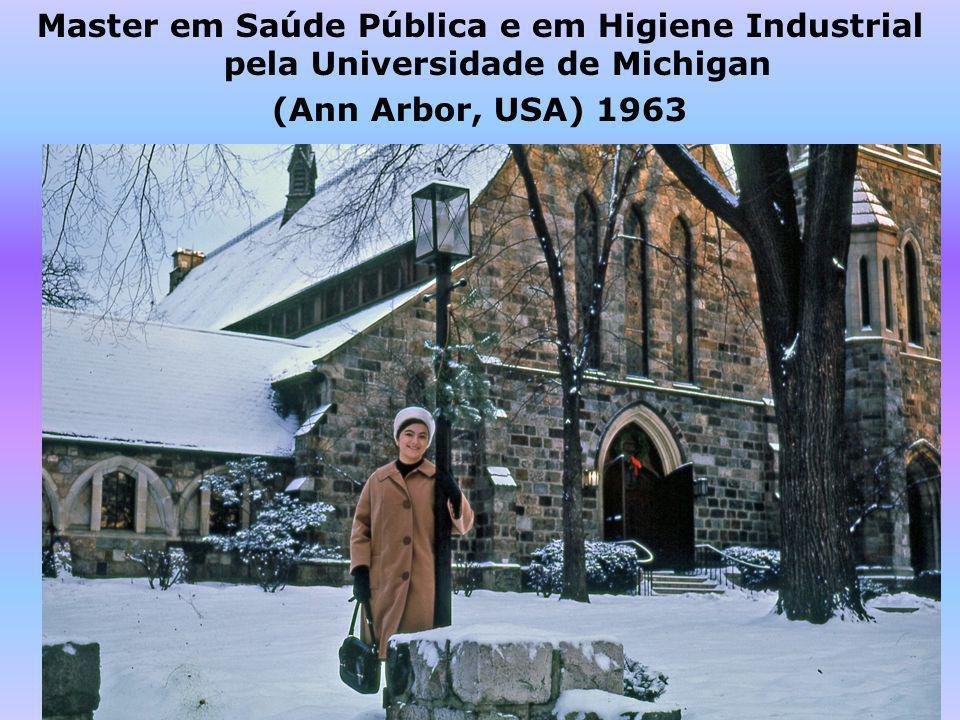 Master em Saúde Pública e em Higiene Industrial pela Universidade de Michigan (Ann Arbor, USA) 1963 Bolsa de Estudos da UFRGS e da Fundação Ford