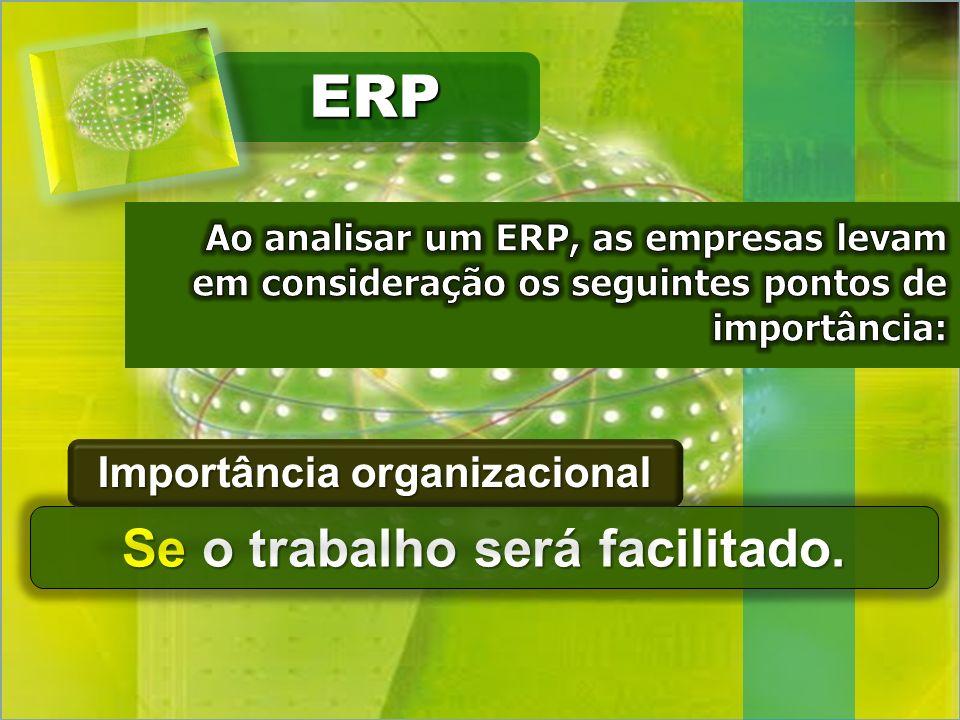 ERPERP Se o trabalho será facilitado.