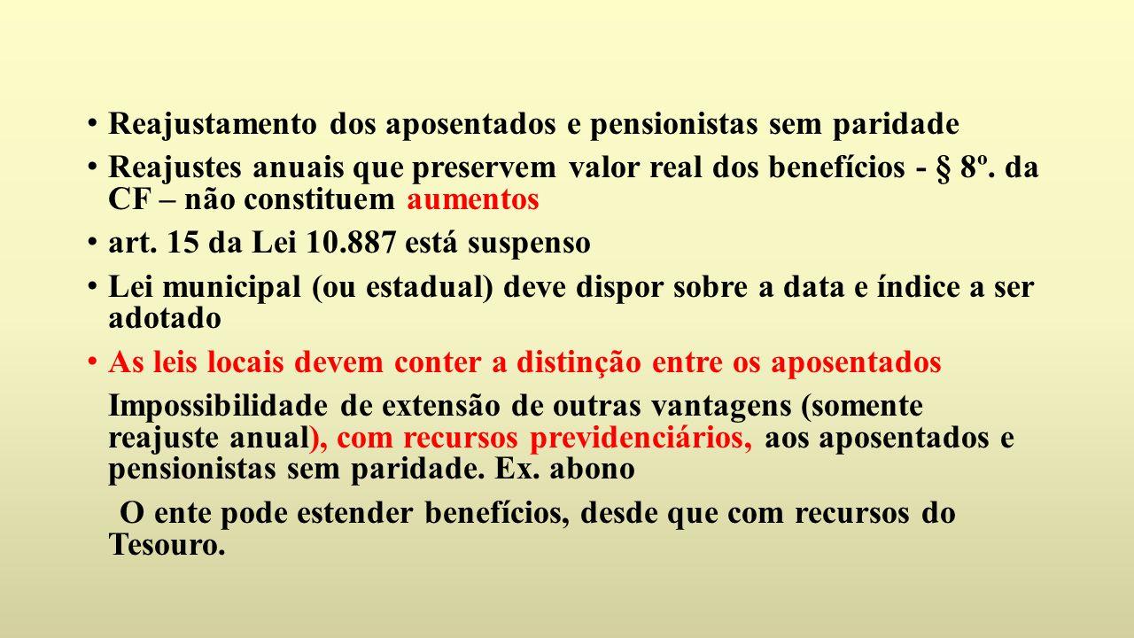 Reajustamento dos aposentados e pensionistas sem paridade Reajustes anuais que preservem valor real dos benefícios - § 8º.