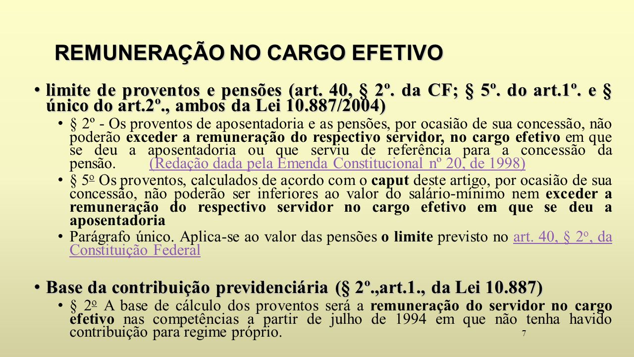 Conceito de base de contribuição da Lei no.10.887/2004 (Lei 12.688/2012 ) § 1 o Entende-se como base de contribuição o vencimento do cargo efetivo, acrescido das vantagens pecuniárias permanentes estabelecidas em lei, os adicionais de caráter individual ou quaisquer outras vantagens, excluídas: I - as diárias para viagens; II - a ajuda de custo em razão de mudança de sede; III - a indenização de transporte; IV - o salário-família; V - o auxílio-alimentação; VI - o auxílio-creche; VII - as parcelas remuneratórias pagas em decorrência de local de trabalho; VIII - a parcela percebida em decorrência do exercício de cargo em comissão ou de função comissionada ou gratificada; IX - o abono de permanência de que tratam o § 1º.