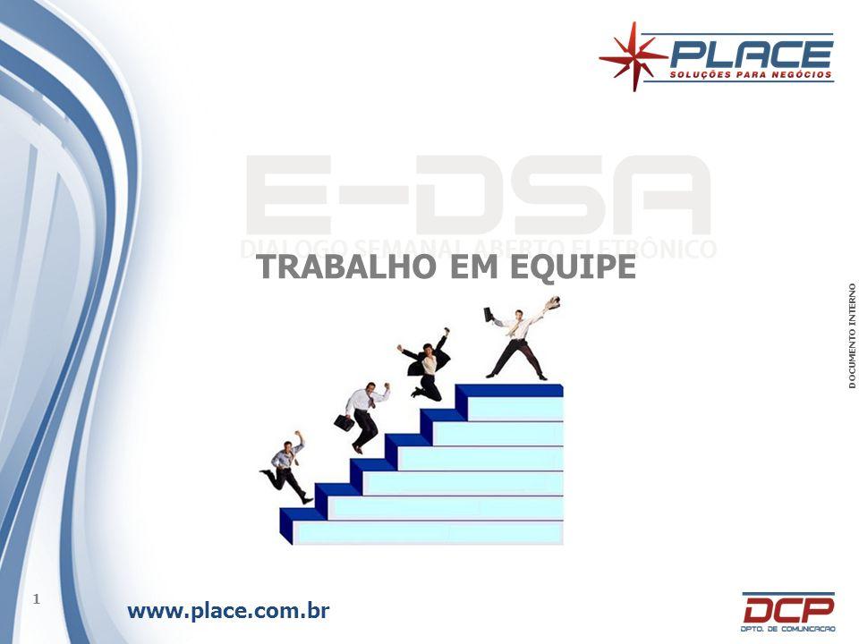 www.place.com.br 1 DOCUMENTO INTERNO TRABALHO EM EQUIPE